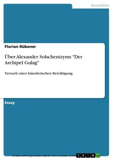 Über Alexander Solschenizyms 'Der Archipel Gulag' - Blick ins Buch