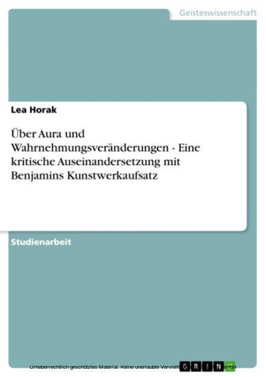 Über Aura und Wahrnehmungsveränderungen - Eine kritische Auseinandersetzung mit Benjamins Kunstwerkaufsatz - Blick ins Buch