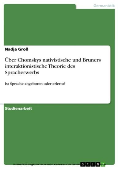 Über Chomskys nativistische und Bruners interaktionistische Theorie des Spracherwerbs - Blick ins Buch