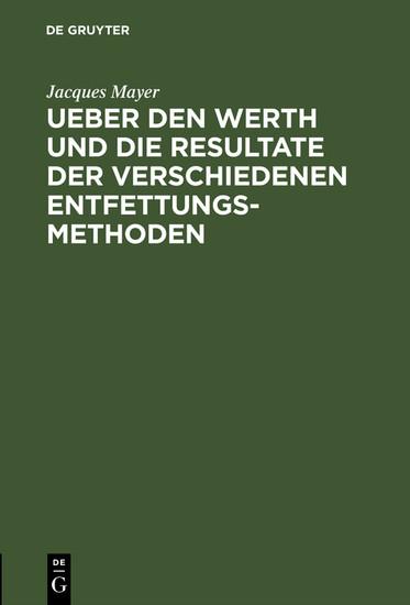 Ueber den Werth und die Resultate der verschiedenen Entfettungsmethoden - Blick ins Buch