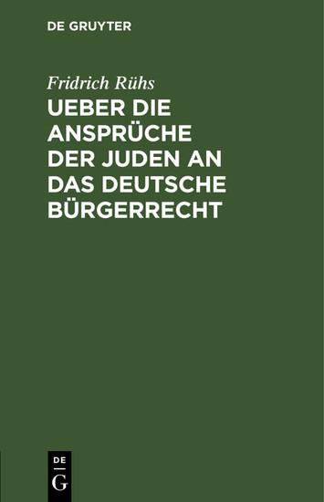 Ueber die Ansprüche der Juden an das deutsche Bürgerrecht - Blick ins Buch
