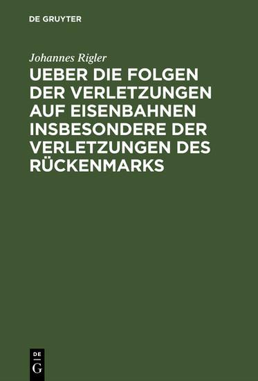 Ueber die Folgen der Verletzungen auf Eisenbahnen insbesondere der Verletzungen des Rückenmarks - Blick ins Buch
