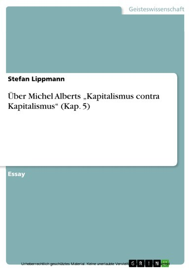 Über Michel Alberts 'Kapitalismus contra Kapitalismus' (Kap. 5) - Blick ins Buch