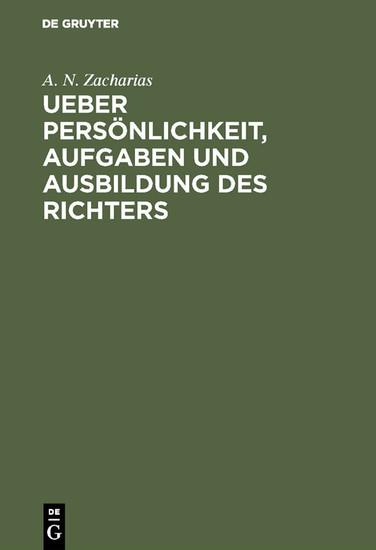 Ueber Persönlichkeit, Aufgaben und Ausbildung des Richters - Blick ins Buch