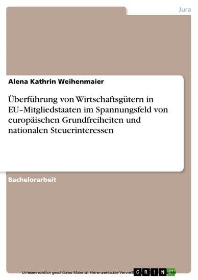 Überführung von Wirtschaftsgütern in EU-Mitgliedstaaten im Spannungsfeld von europäischen Grundfreiheiten und nationalen Steuerinteressen - Blick ins Buch