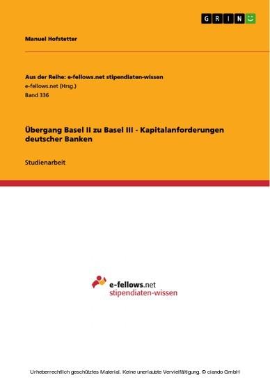 Übergang Basel II zu Basel III - Kapitalanforderungen deutscher Banken - Blick ins Buch