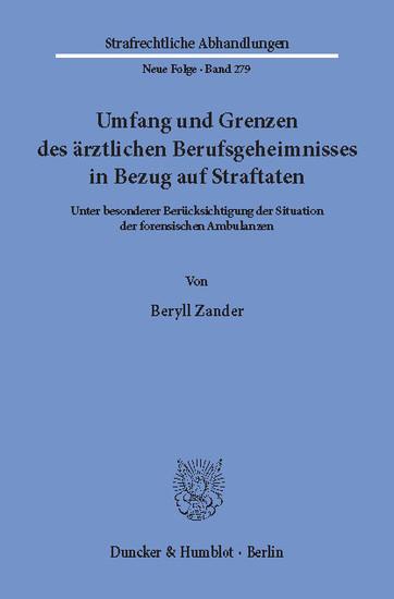 Umfang und Grenzen des ärztlichen Berufsgeheimnisses in Bezug auf Straftaten. - Blick ins Buch