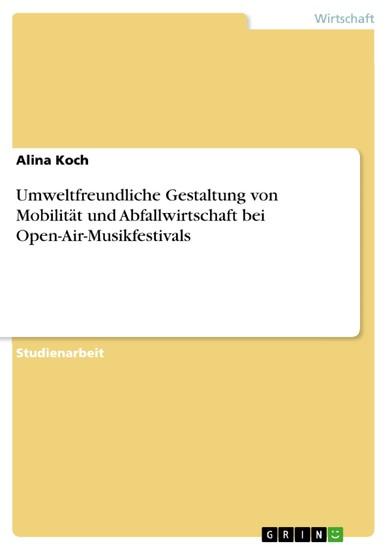 Umweltfreundliche Gestaltung von Mobilität und Abfallwirtschaft bei Open-Air-Musikfestivals - Blick ins Buch