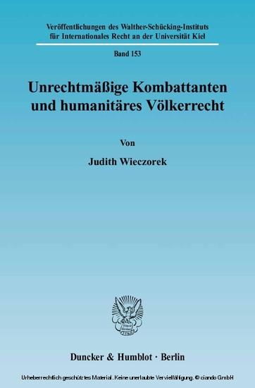 Unrechtmäßige Kombattanten und humanitäres Völkerrecht. - Blick ins Buch
