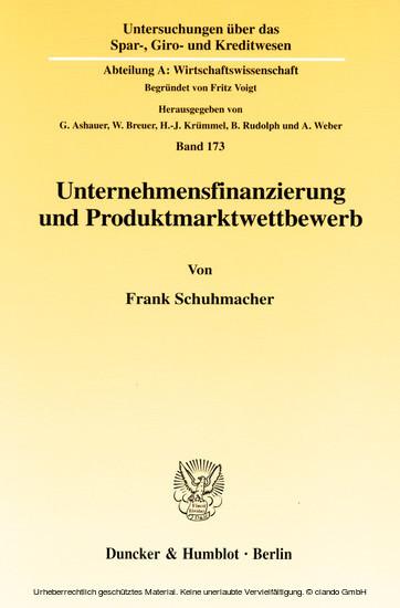 Unternehmensfinanzierung und Produktmarktwettbewerb. - Blick ins Buch