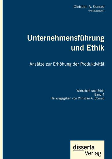 Unternehmensführung und Ethik. Ansätze zur Erhöhung der Produktivität - Blick ins Buch