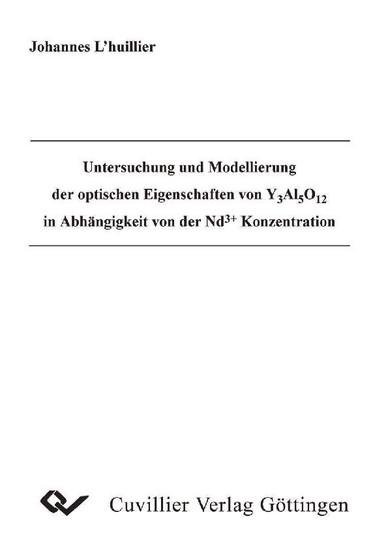 Untersuchung und Modellierung der optischen Eigenschaften von Y Al O in Abhängigkeit von der Nd + Konzentration - Blick ins Buch