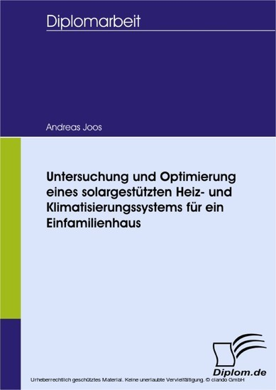 Untersuchung und Optimierung eines solargestützten Heiz- und Klimatisierungssystems für ein Einfamilienhaus - Blick ins Buch