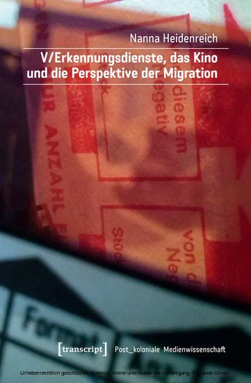 V/Erkennungsdienste, das Kino und die Perspektive der Migration - Blick ins Buch