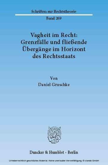 Vagheit im Recht: Grenzfälle und fließende Übergänge im Horizont des Rechtsstaats. - Blick ins Buch