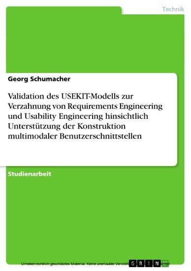Validation des USEKIT-Modells zur Verzahnung von Requirements Engineering und Usability Engineering hinsichtlich Unterstützung der Konstruktion multimodaler Benutzerschnittstellen - Blick ins Buch