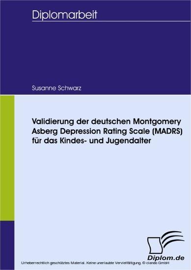 Validierung der deutschen Montgomery Asberg Depression Rating Scale (MADRS) für das Kindes- und Jugendalter - Blick ins Buch
