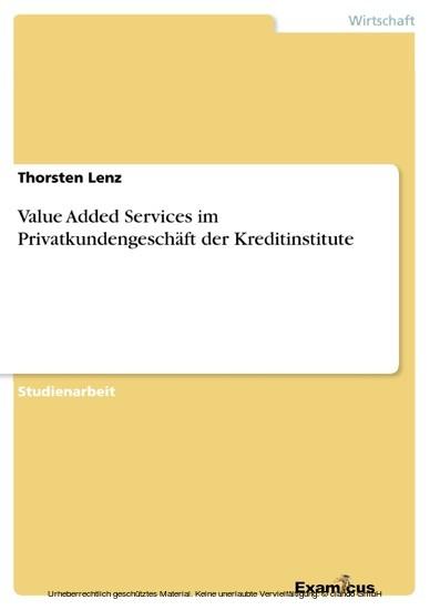 Value Added Services im Privatkundengeschäft der Kreditinstitute - Blick ins Buch