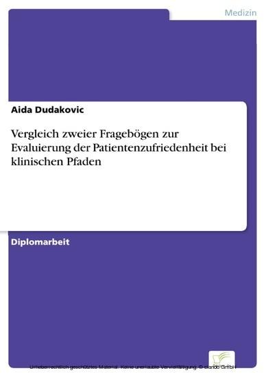 Vergleich zweier Fragebögen zur Evaluierung der Patientenzufriedenheit bei klinischen Pfaden - Blick ins Buch