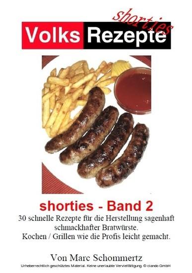 Volksrezepte - Shorties 2 : Bratwurst Rezepte - Blick ins Buch