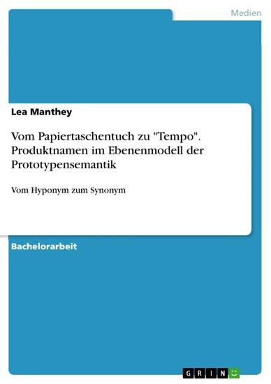 Vom Papiertaschentuch zu 'Tempo'. Produktnamen im Ebenenmodell der Prototypensemantik - Blick ins Buch