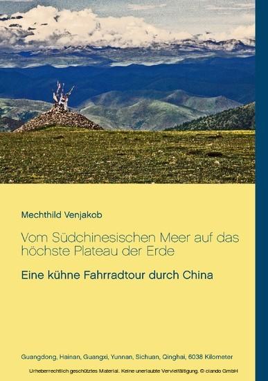 Vom Südchinesischen Meer auf das höchste Plateau der Erde - Blick ins Buch
