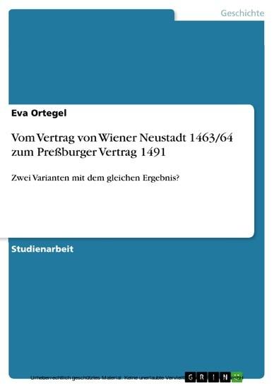 Vom Vertrag von Wiener Neustadt 1463/64 zum Preßburger Vertrag 1491 - Blick ins Buch