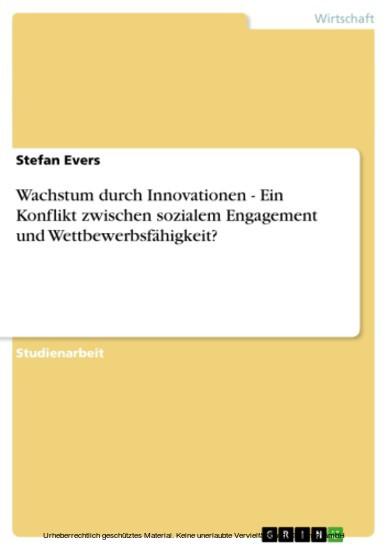 Wachstum durch Innovationen - Ein Konflikt zwischen sozialem Engagement und Wettbewerbsfähigkeit? - Blick ins Buch