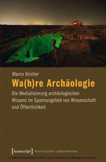 Wa(h)re Archäologie - Blick ins Buch
