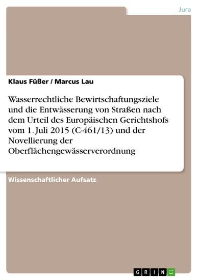 Wasserrechtliche Bewirtschaftungsziele und die Entwässerung von Straßen nach dem Urteil des Europäischen Gerichtshofs vom 1. Juli 2015 (C-461/13) und der Novellierung der Oberflächengewässerverordnung - Blick ins Buch
