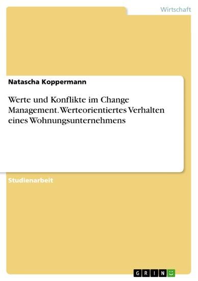 Werte und Konflikte im Change Management. Werteorientiertes Verhalten eines Wohnungsunternehmens - Blick ins Buch