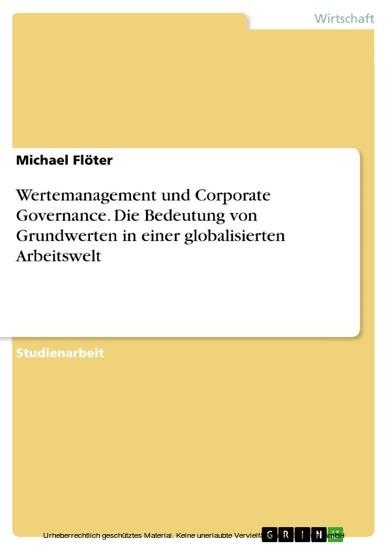 Wertemanagement und Corporate Governance. Die Bedeutung von Grundwerten in einer globalisierten Arbeitswelt - Blick ins Buch