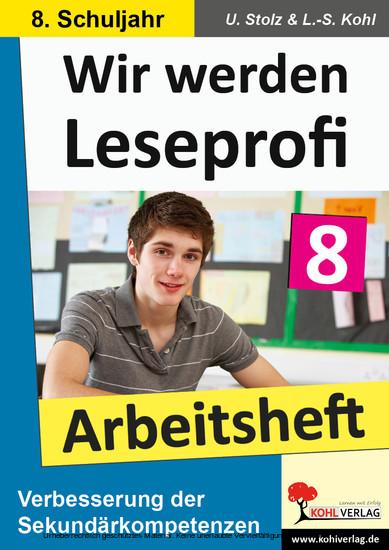 Wir werden Leseprofi - Arbeitsheft / Klasse 8 - Blick ins Buch