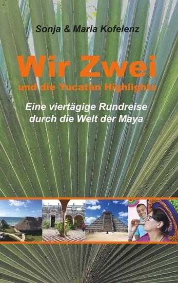 Wir Zwei und die Yucatán Highlights - Blick ins Buch