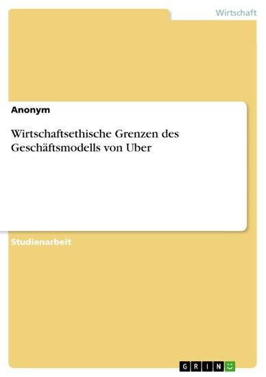 Wirtschaftsethische Grenzen des Geschäftsmodells von Uber - Blick ins Buch