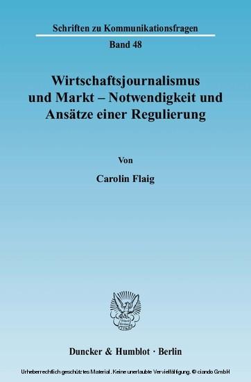 Wirtschaftsjournalismus und Markt - Notwendigkeit und Ansätze einer Regulierung. - Blick ins Buch