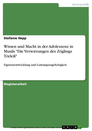 Wissen und Macht in der Adoleszenz in Musils 'Die Verwirrungen des Zöglings Törleß' - Blick ins Buch