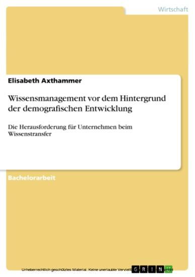 Wissensmanagement vor dem Hintergrund der demografischen Entwicklung - Blick ins Buch