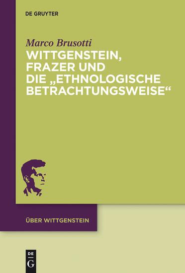 Wittgenstein, Frazer und die 'ethnologische Betrachtungsweise' - Blick ins Buch