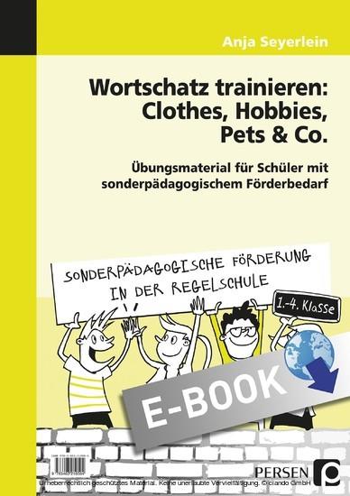 Wortschatz trainieren: Clothes, Hobbies, Pets & Co - Blick ins Buch
