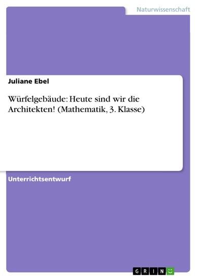 Würfelgebäude: Heute sind wir die Architekten! (Mathematik, 3. Klasse) - Blick ins Buch