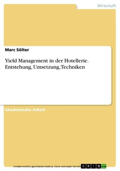 Yield Management in der Hotellerie. Entstehung, Umsetzung, Techniken - Blick ins Buch