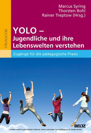 YOLO - Jugendliche und ihre Lebenswelten verstehen - Blick ins Buch
