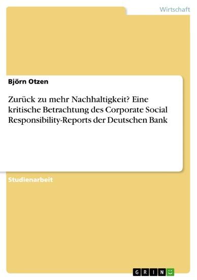Zurück zu mehr Nachhaltigkeit? Eine kritische Betrachtung des Corporate Social Responsibility-Reports der Deutschen Bank - Blick ins Buch