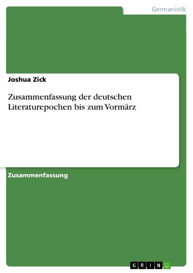 Zusammenfassung der deutschen Literaturepochen bis zum Vormärz - Blick ins Buch
