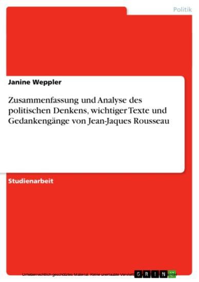 Zusammenfassung und Analyse des politischen Denkens, wichtiger Texte und Gedankengänge von Jean-Jaques Rousseau - Blick ins Buch