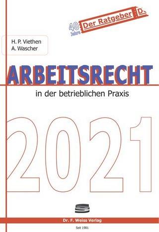 Arbeitsrecht in der betrieblichen Praxis 2021