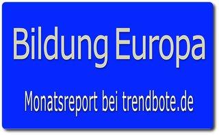 Bildung Europa - monatlich neu_ Meldungen Trends, Förderprogramme, Wettbewerbe