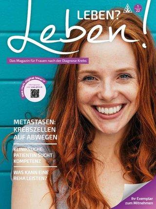 Leben? Leben! Das Magazin für Frauen nach der Diagnose Krebs