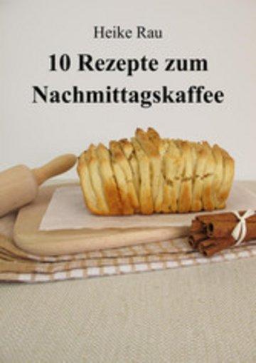 eBook 10 Rezepte zum Nachmittagskaffee Cover